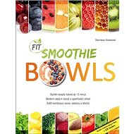 Fit Smoothie Bowls - Kniha