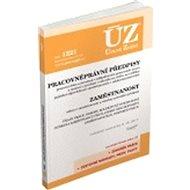 ÚZ 1221 Pracovněprávní předpisy: Zaměstnanost, Odškodňování, Odbory, Inspekce práce, podle stavu k 9