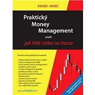 Praktický Money Management: aneb jak řídit riziko na burze - Kniha