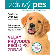 Zdravý pes: Manuál pro spokojeného psa i jeho pána - Kniha