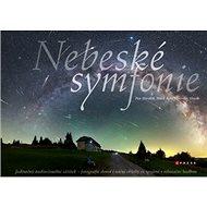 Nebeské symfonie: Fotografie denní i noční oblohy ve spojení s relaxační hudbou - Kniha