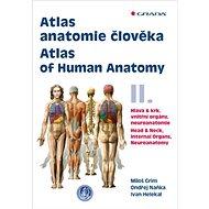 Atlas anatomie člověka II.: Hlava a krk, vnitřní orgány, neuroanatomie