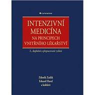 Intenzivní medicína na principech vnitřního lékařství: 2., doplněné a přepracované vydání - Kniha