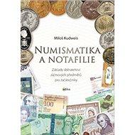 Numismatika a notafilie: Základy sběratelství zájmových předmětů pro začátečníky - Kniha