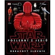 STAR WARS Poslední z Jediů Obrazový slovník - Kniha