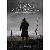 První světová válka v dokumentární fotografii - Kniha