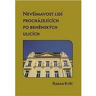 Nevšímavost lidí procházejících po brněnských ulicích - Kniha