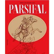 Parsifal: příběh rytíře Kulatého stolu - Kniha