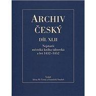 Archiv český Díl XLII: Nejstarší městská kniha táborská z let 1432 – 1452