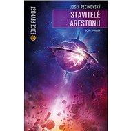 Stavitelé Arestonu: sci-fi thriller - Kniha
