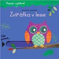 Zvířátka v lese: Posuň, vytáhni! - Kniha