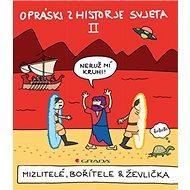Opráski zhistorje svjeta II: Mizlitelé, bořítele & ževlička - Kniha