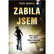 Zabila jsem: Otec Ignác na stopě politického zločinu - Kniha