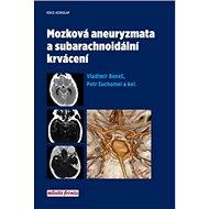 Mozková aneurysmata a subarachnoidální krvácení
