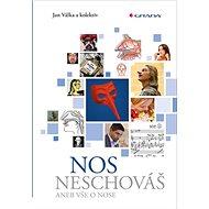 Nos neschováš: aneb Vše o nose - Kniha