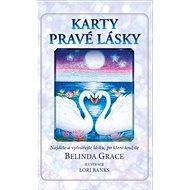 Karty pravé lásky: Najděte a vytvářejte lásku, po které toužíte - Kniha