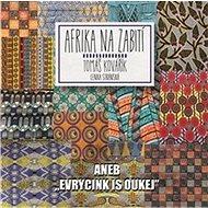 "Afrika na zabití: aneb ""evrycink is oukej"" - Kniha"