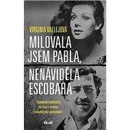 Milovala jsem Pabla, nenáviděla Escobara: Vzpomínky novinářky na život s králem kolumbijské narkomaf