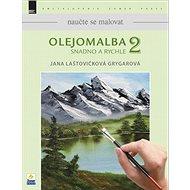 Olejomalba 2 snadno a rychle - Kniha