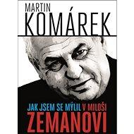 Jak jsem se mýlil v Miloši Zemanovi - Kniha