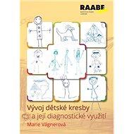 Vývoj dětské kresby a její diagnostické využití - Kniha