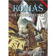 Koniáš Na ostřích čepelí - Kniha