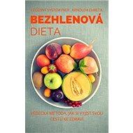 Bezhlenová dieta: Vědecká metoda, jak si vyjíst svou cestu ke zdraví - Kniha