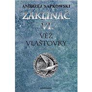 Zaklínač VI. Věž vlaštovky - Kniha