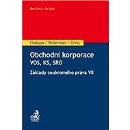 Obchodní korporace VOS, KS, SRO: Základy soukromého práva VII
