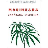 Marihuana - zakázaná medicína - Kniha