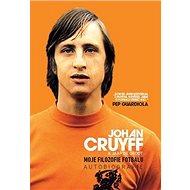 Johan Cruyff Moje filozofie fotbalu: Autobiografie - Kniha