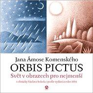 Jana Ámose Komenského Orbis pictus: Svět v obrazech pro nejmenší - Kniha