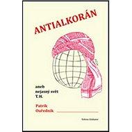 Antialkorán: aneb nejasný svět T. H. - Kniha