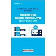 Flexibilní léčba diabetes mellitus 1. typu: Postupy pro MDI a CSII - Kniha