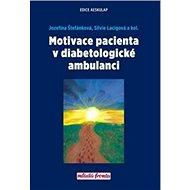 Motivace pacienta v diabetologické ambulanci - Kniha