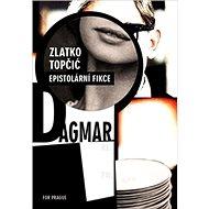 Dagmar: Epistolární fikce - Kniha