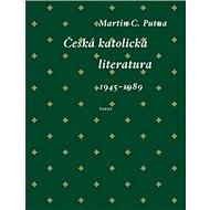Česká katolická literatura: (1945–1989) - Kniha