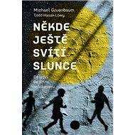 Někde ještě svítí slunce: Dětství ve stínu holokaustu - Kniha