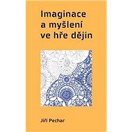 Imaginace a myšlení ve hře dějin - Kniha