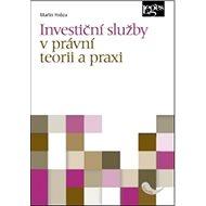 Investiční služby v právní teorii a praxi