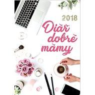 Diář dobré mámy 2018 - Kniha