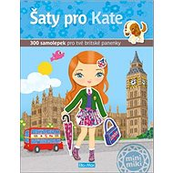Šaty pro Kate: 300 samolepek pro tvé britské panenky - Kniha