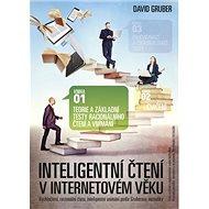 Teorie a základní testy racionálního čtení a vnímání: Inteligentní čtení v internetovém věku - Kniha