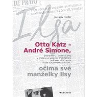 Otto Katz – André Simone, očima své manželky Ilsy: Ilsa - Kniha