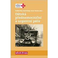 Dětská přednemocniční a urgentní péče - Kniha