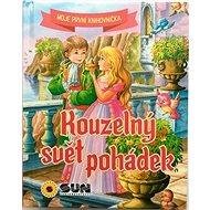 Kouzelný svět pohádek - Kniha