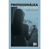 Profesionálka: a jiné povídky - Kniha