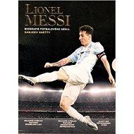 Lionell Messi: Biografie fotbalového génia - Kniha