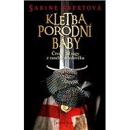 Kletba porodní báby: Čtvrtý díl ságy z raného středověku