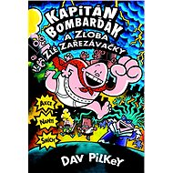 Kapitán Bombarďák a zloba zlé Zařezávačky: Série Kapitán Bombarďák (5) - Kniha